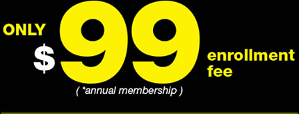 Only $99 enrollment (*annual membership)