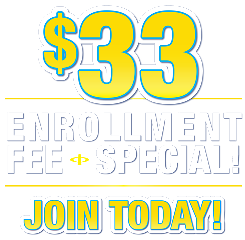 $33 Enrollment Fee Special- Join Today!