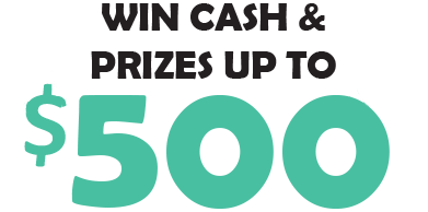 Win Cash & Prizes Up To $500